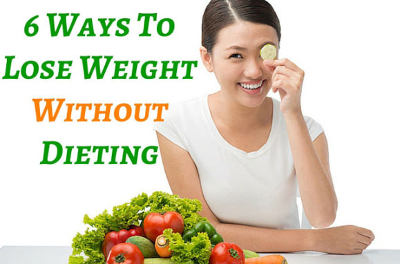 6 Ways To Lose Weight Without Dieting