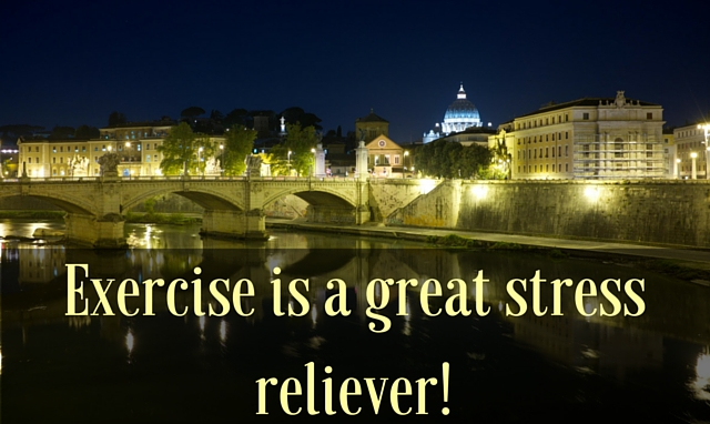 Exercise is a great stress reliever!