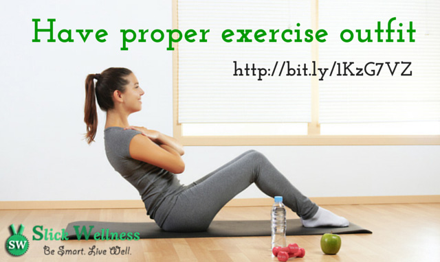 Have proper exercise outfit