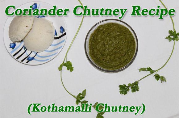Coriander Chutney Recipe (Kothamalli Chutney) – A simple recipe