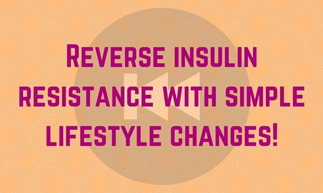 How to reverse insulin resistance?