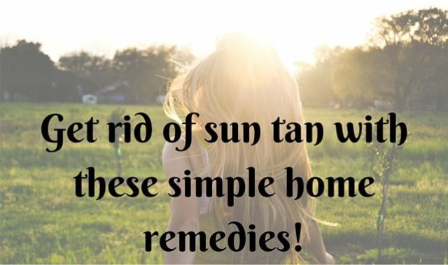 10 Simple home remedies to get rid of sun tan
