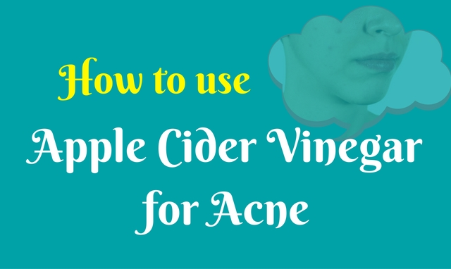 Apple Cider Vinegar for Acne: How to use to for curing and scars?