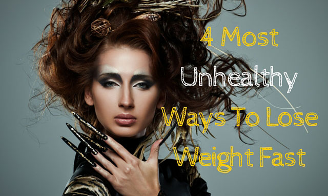 4 Most unhealthy ways to lose weight fast (and pay the price)
