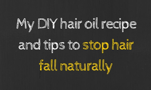 My DIY hair oil recipe and tips to stop hair fall naturally
