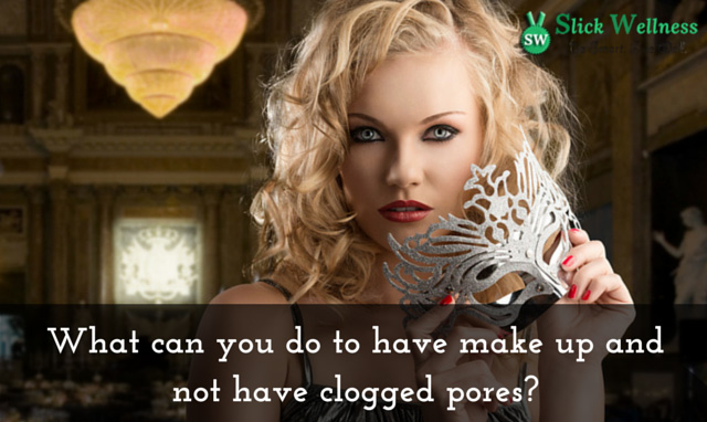 What can you do to have make up and not have clogged pores?