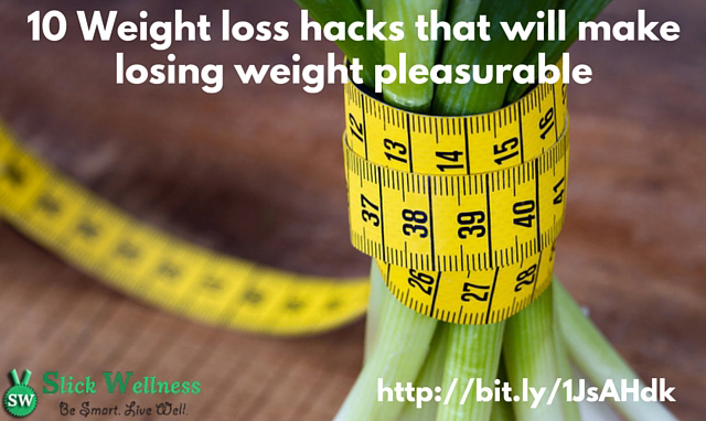 10 Weight loss hacks that will make losing weight pleasurable