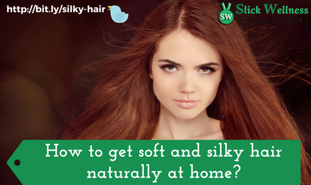 How to get soft and silky hair naturally at home?