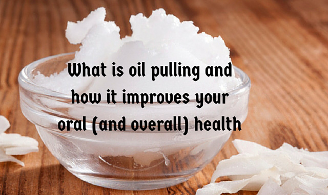 What is oil pulling and how it improves your oral (and overall) health