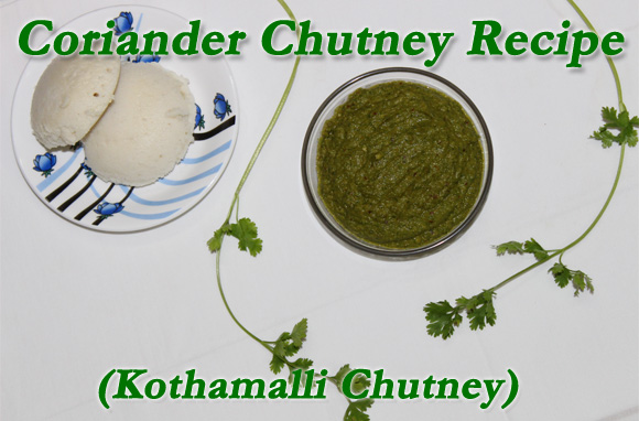 Coriander Chutney Recipe (Kothamalli Chutney) - A simple recipe