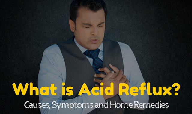 What is Acid Reflux? Causes, Symptoms and Home Remedies