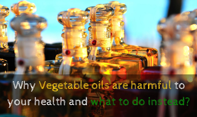 Is Vegetable Oil healthy? The scary truth! [And what you can do about it]