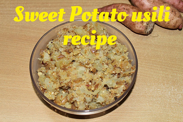 Sweet Potato usili recipe -  A healthy snack