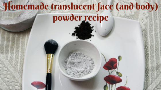 Homemade translucent face (and body) powder recipe