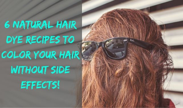 6 Natural hair dye recipes to color your hair without side effects!