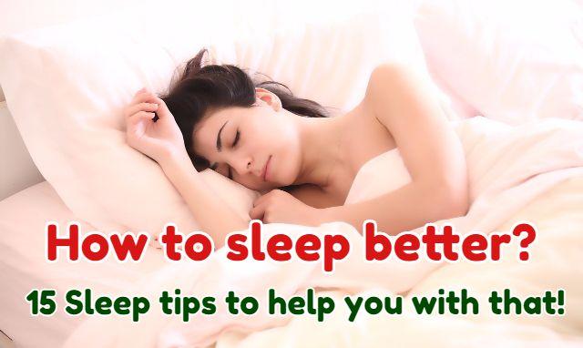 15 Tips to Sleep Better: Good Night, Sleep Tight