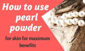 Pearl powder for skin