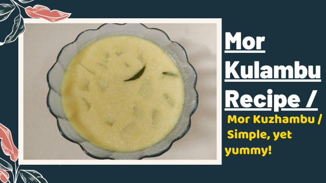 Mor Kulambu Recipe / Kuzhambu / Simple, yet yummy!