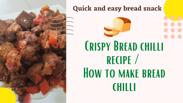 Quick-and-easy-bread-snack-Crispy-Bread-chilli-recipe